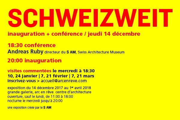 Exposition Schweizweit arc en reve centre d'architecture, Bordeaux / Schweizweit exhibition arc en reve architecture centre, Bordeaux